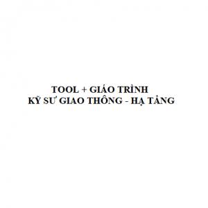 [Combo] Tool + Giáo Trình Cho kỹ sư Xây dựng Giao Thông - Hạ tầng